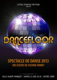 Spectacle de Danse 2013 : Dancefloor